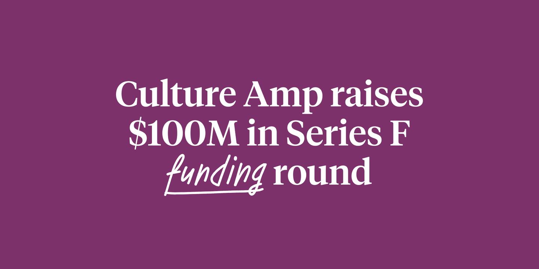 Culture Amp raises $100m in Series F funding round
