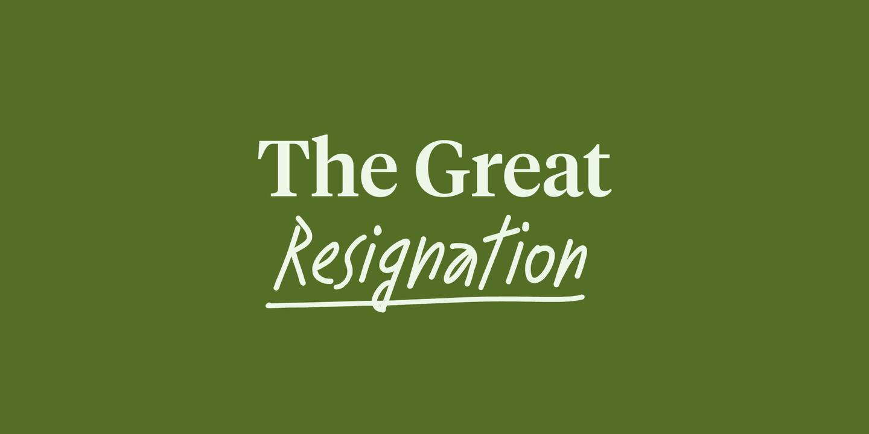 Blog - The Great Resignation