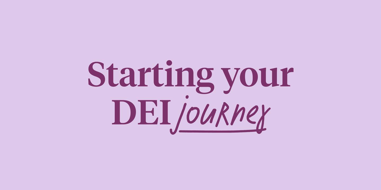 Starting your DEI journey
