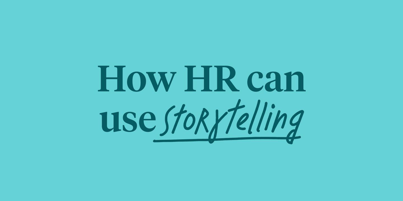 Blog - How storytelling can improve HR communication