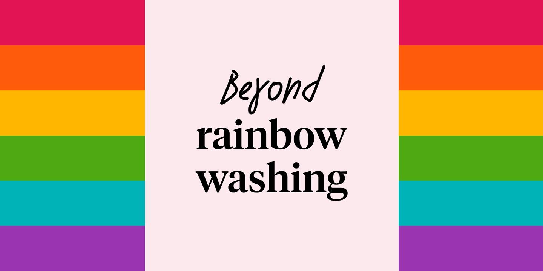 Blog - Beyond rainbow washing