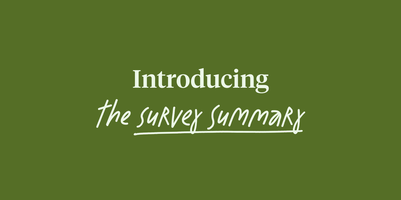 Introducing the survey summary