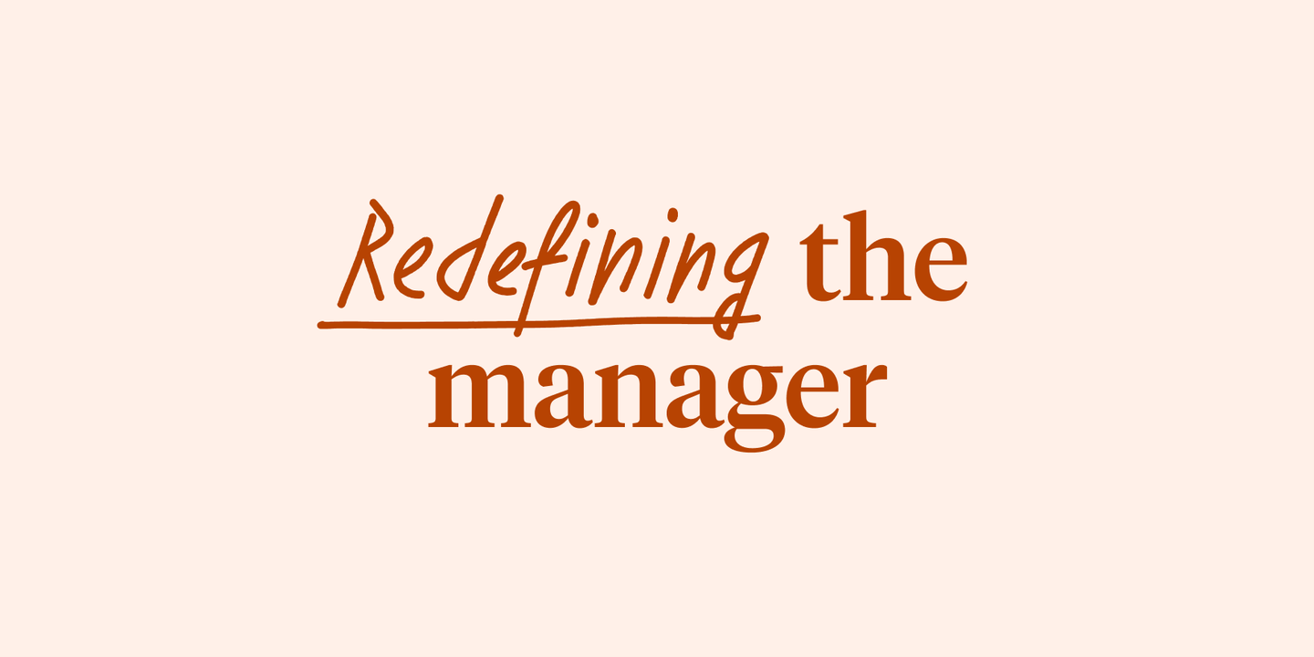 Blog - How to be a better manager in this new world of work